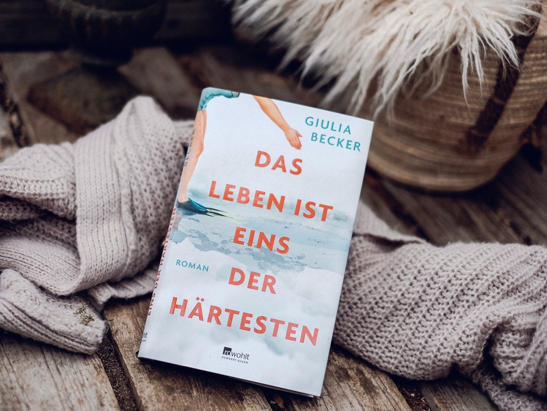 Rezension  Giulia Becker – Das Leben ist eins der Härtesten