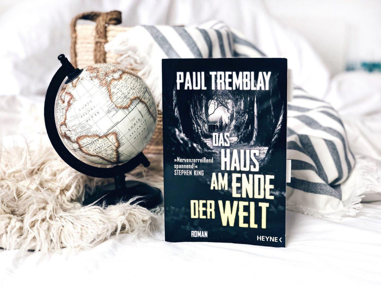Rezension  Paul Tremblay – Das Haus am Ende der Welt