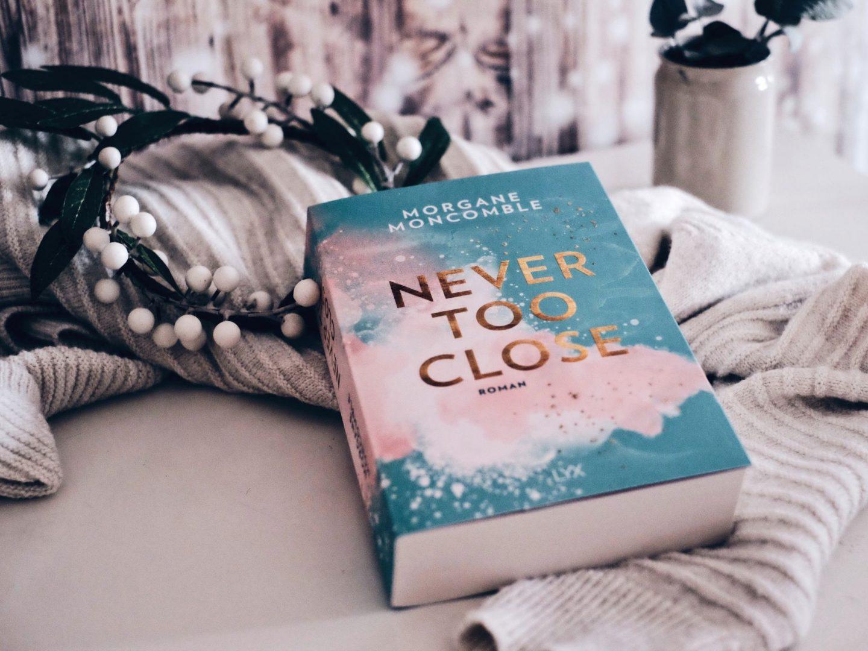 Rezension Morgane Moncomble – Never Too Close
