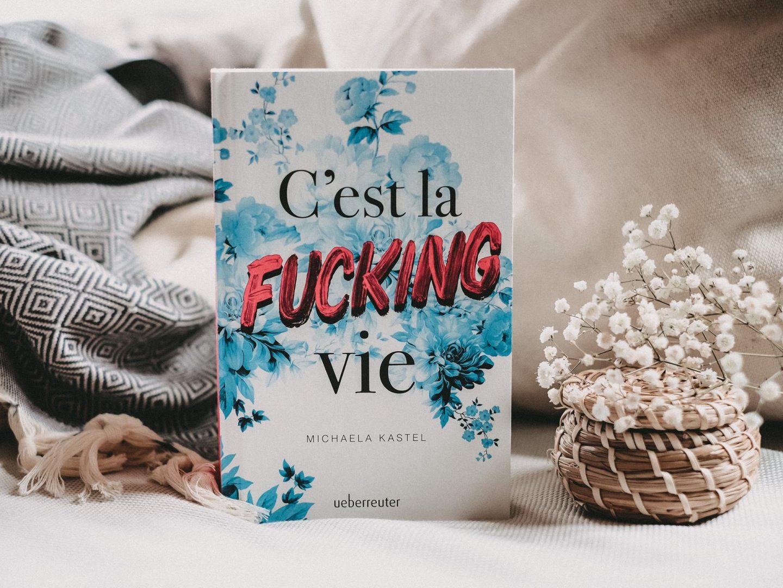 Rezension Michaela Kastel – C'est la fucking vie