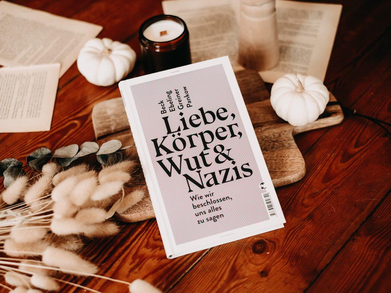 Rezension Jennifer Beck, Fabian Ebeling, Steffen Greiner, Mads Pankow – Liebe, Körper, Wut & Nazis: Wie wir beschlossen, uns alles zu sagen